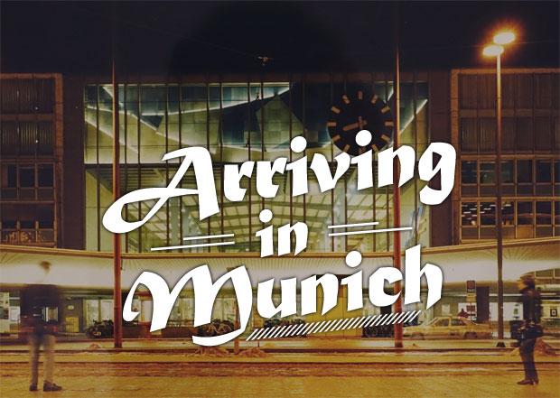 Arriving in Munich